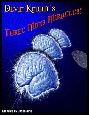 Three Mind Miracles by Devin Knight