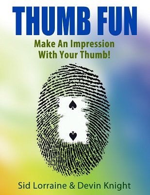 Thumb Fun by Devin Knight & Sid Lorraine