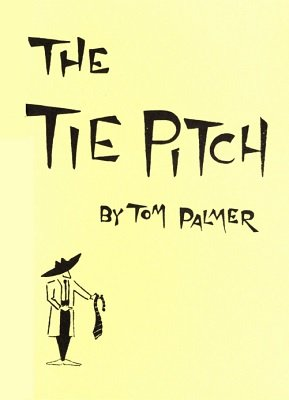The Tie Pitch by Tom Palmer