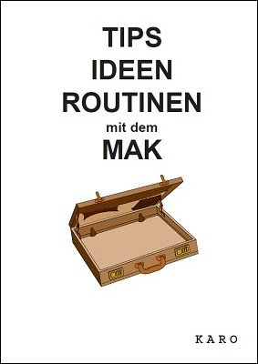 Tips, Ideen, Routinen mit dem MAK by Robert Kaldy-Karo