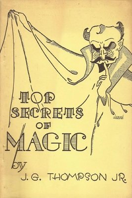 Top Secrets of Magic 1 (used) by J. G. Thompson Jr.