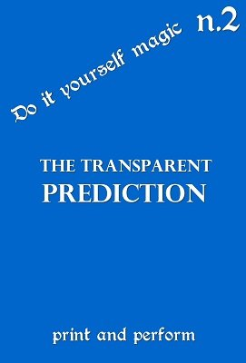 Transparent Prediction: print and perform 2 by George Marchese