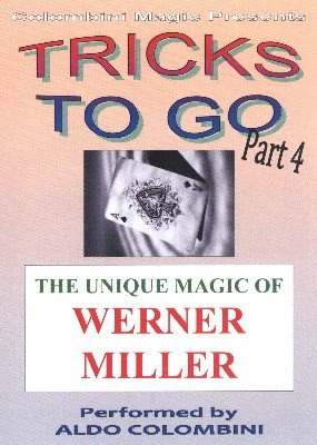 Tricks To Go 4 by Werner Miller & Aldo Colombini
