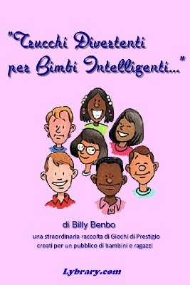 Trucchi Divertenti per Bimbi Intelligenti by Billy Benbo