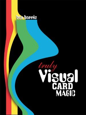 Truly Visual Card Magic by (Benny) Ben Harris : Lybrary.com