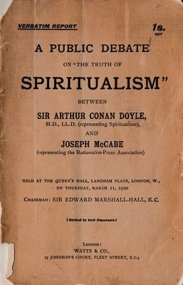 "A Public Debate on ""The Truth of Spiritualism"" by Arthur Conan Doyle & Joseph McCabe"