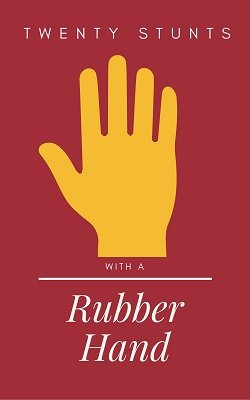 Twenty Stunts with a Rubber Hand by Edwin Hooper & Ian Adair