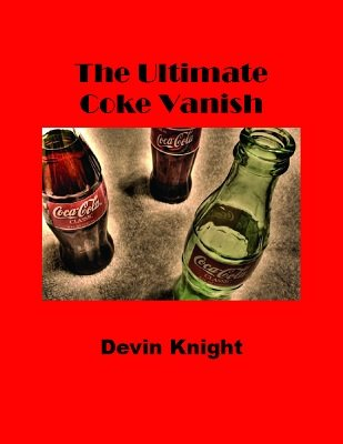 The Ultimate Coke Vanish by Devin Knight