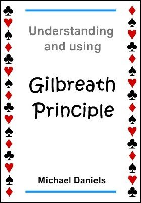 Understanding and Using Gilbreath Principle by Michael Daniels