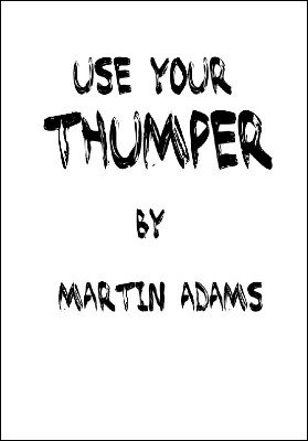 Use Your Thumper by Martin Adams