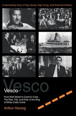 Robert Vesco: the king of white collar crime by Arthur Herzog