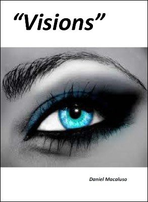 Visions by Daniel Macaluso
