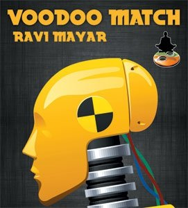 Voodoo Match by Ravi Mayar