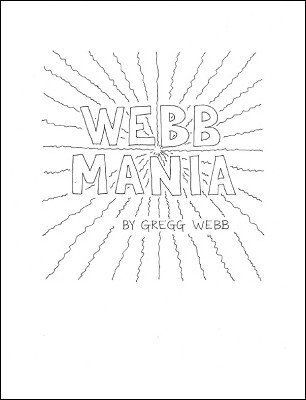 Webb Mania by Gregg Webb