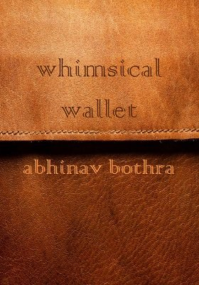 Whimsical Wallet by Abhinav Bothra