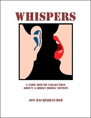 Whispers by Jon Racherbaumer