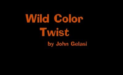 Wild Color Twist by John Gelasi