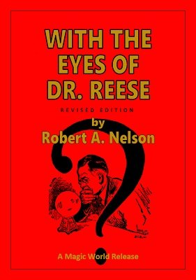With the Eyes of Dr. Reese by Robert A. Nelson