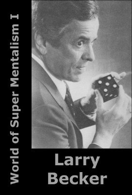 World of Super Mentalism I by Larry Becker