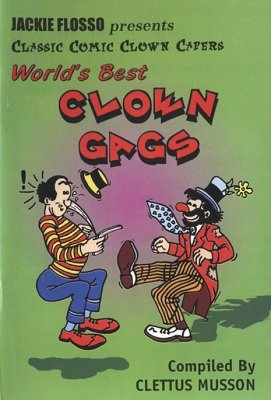 World's Best Clown Gags by Clettis Musson