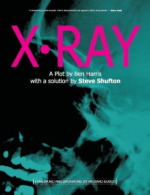 X-Ray by (Benny) Ben Harris & Steve Shufton