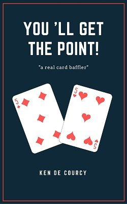 You'll Get The Point by Ken de Courcy