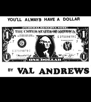 You'll Always Have A Dollar by Val Andrews