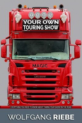 Your Own Touring Show by Wolfgang Riebe