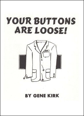 Your Buttons Are Loose by Gene Kirk