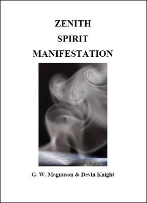 Zenith Spirit Manifestation by W. G. Magnuson & Devin Knight